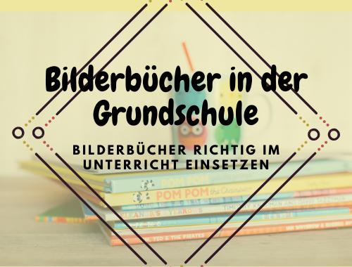 Bilderbücher in der Grundschule. Bilderbücher richtig im Unterricht einsetzen. Mit Bilderbüchern in der Grundschule Arbeiten.