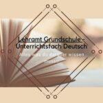 Lehramt Grundschule Unterrichtsfach Deutsch