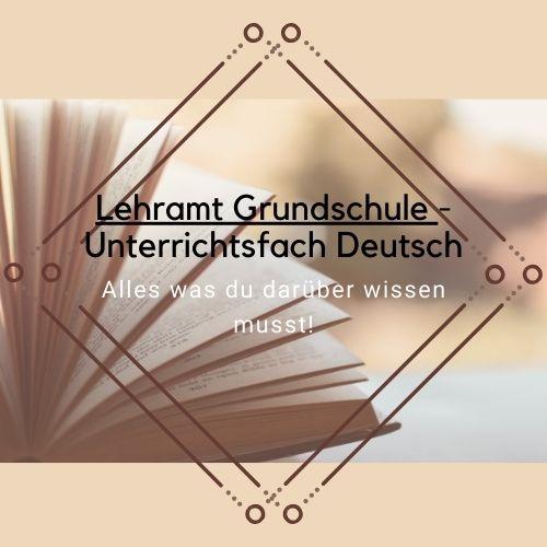 Lehramt Grundschule Unterrichtsfach Deutsch, alles was du darüber wissen musst